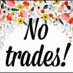 Other - No trading or transactions off of Posh!